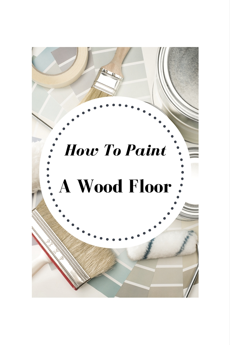 DIY * How To Paint Wood Floors Like A Pro shabbyfufublog.com