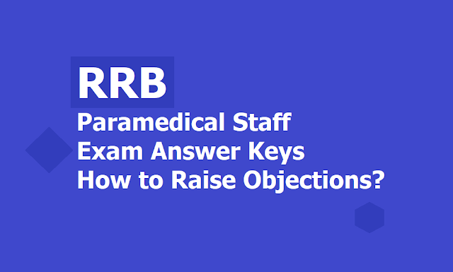RRB Paramedical Exam 2019 Answer keys, How to Raise Objections on Answer keys