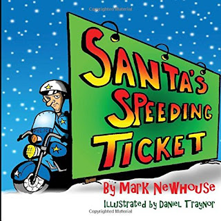 http://www.amazon.com/Santas-Speeding-Ticket-Mark-Newhouse/dp/1517448891/ref=la_B001K8Z7YU_1_7?s=books&ie=UTF8&qid=1445151913&sr=1-7