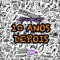 Neo Feat. Dygo - 10 anos Depois
