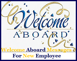 Sample Messages and Wishes! : Welcome Aboard Messages
