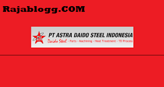 INFO Loker SMA Paling Baru PT Astra Daido Steel Indonesia, Cikarang & Tangerang