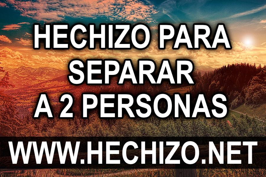 Hechizo para Separar a DOS Personas