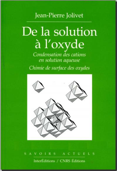 Livre : De La Solution A L'oxyde - Condensation Des Cations En Solution Aqueuse, Chimie De Surface Des Oxydes
