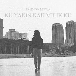 Fahmivamiola - Ku Yakin Kau Milik Ku on iTunes