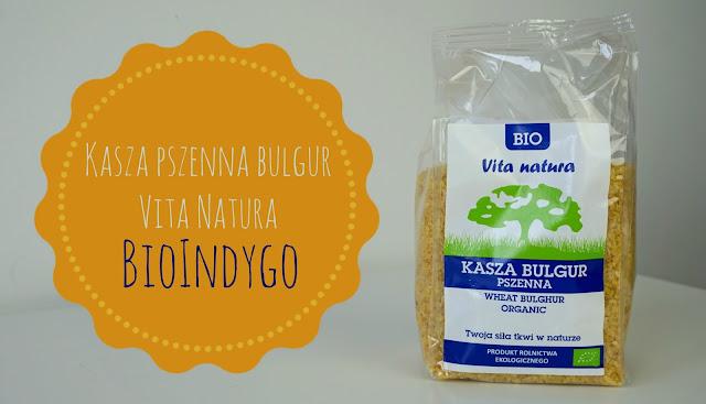 RECENZJA: Kasza pszenna bulgur Vita Natura | BioIndygo