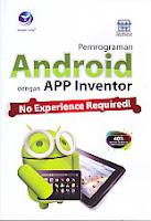 Judul Buku : Pemrograman Android dengan APP Inventor