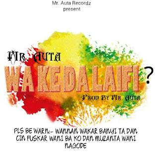 Hausa Hip hop Music ::: Mr Aura Wake da Laifi