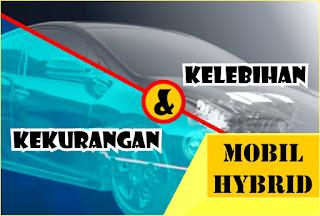 Kelebihan dan Kekurangan Mobil bermesin Hybrid otonao