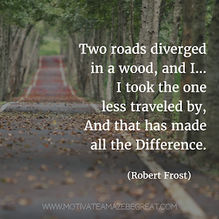 "Featured image of the article ""37 Inspirational Quotes About Life"": 12. ""Two roads diverged in a wood, and I—I took the one less traveled by, And that has made all the difference."" - Robert Frost"