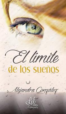 Reseña | El límite de los sueños - Alejandra González