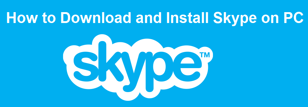 How to Download and Install Skype on PC : eAskme