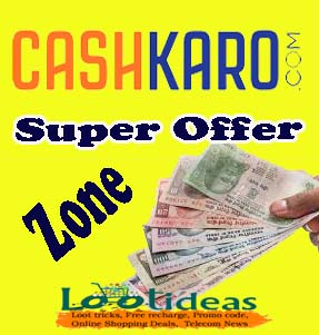 CashKaro- loot tricks on Coupons and Cashback offers