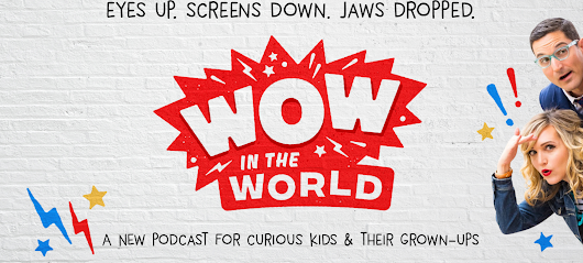 WOW in the World: NPR's New Podcast for Kids