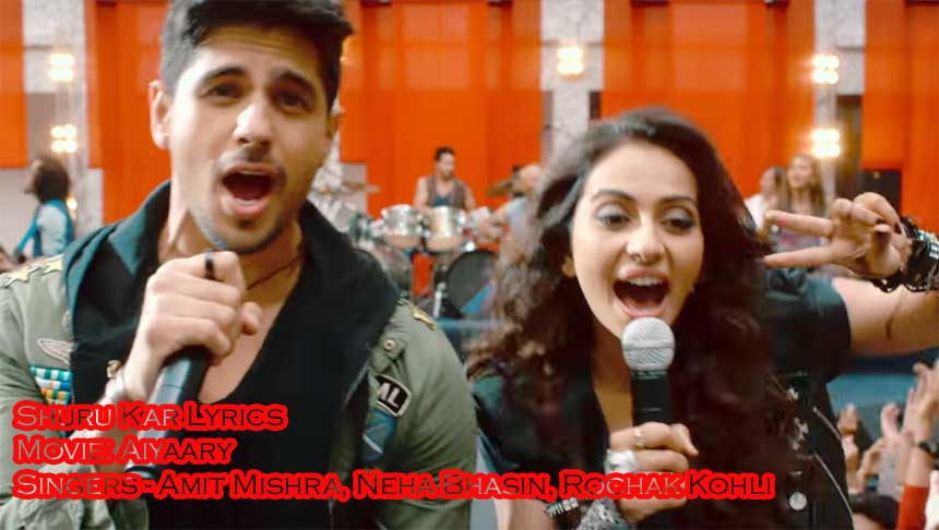 Shuru Kar Lyrics - Aiyaary | Amit Mishra | Neha Bhasin | Rochak Kohli