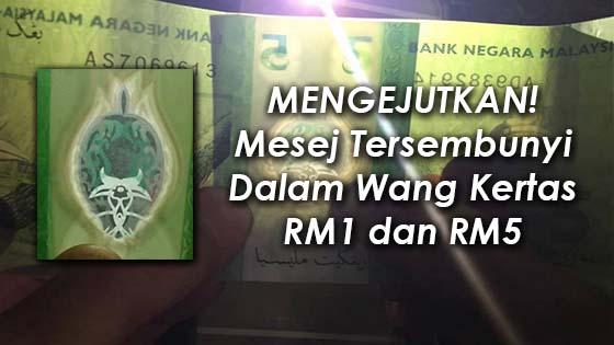 Pendedahan Mesej Tersembunyi Dalam Wang Kertas RM1 dan RM5