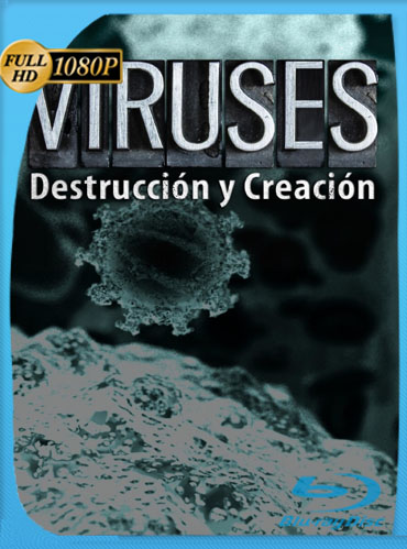 Virus-Destrucción y Creación [Documental] (2017) HD [1080p] Español [GoogleDrive] TeslavoHD