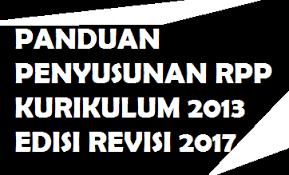 Guru Wajib Tahu,... Panduan Penyusunan RPP K-13 Refisi 2017