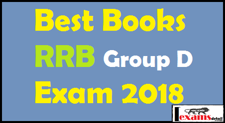 Best Books RRB Group D Exam 2018, Best books for RRB Group D 4th level post exams reasoning, math, gk, general science, general engineering, RRB Group D एग्जाम 2018 हिंदी की best बुक्स