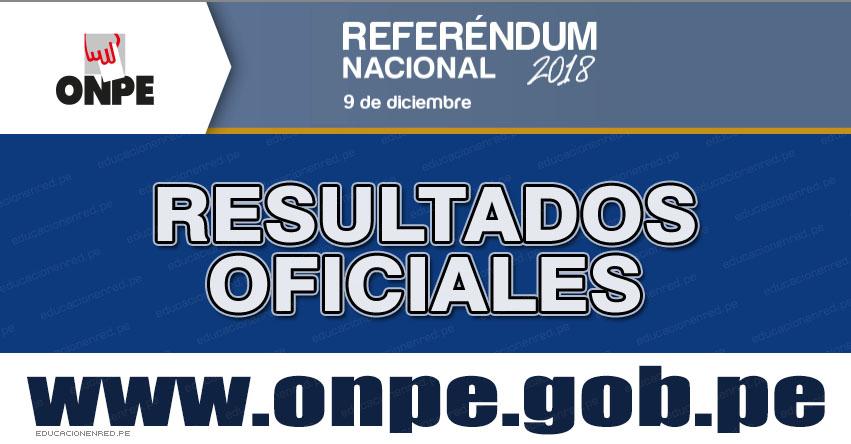 FLASH ELECTORAL: Resultados Referéndum Nacional 2018 (Domingo 9 Diciembre) ONPE - www.onpe.gob.pe