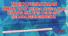 Thumbnail image for Tarikh Bayaran Ketiga BR1M 2017 Diawalkan, Mulai 15 Ogos 2017 Dibayar Secara Berperingkat