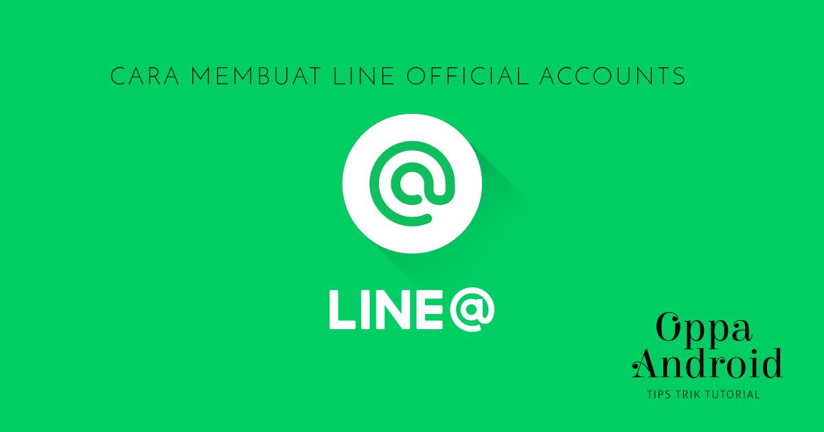 Tutorial Cara Mudah Membuat Akun Official LINE Messenger