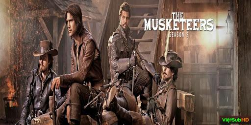 Phim Ngự Lâm Quân - Phần 2 Hoàn tất (10/10) VietSub HD | The Musketeers - Season 2 2014
