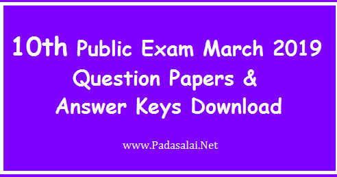 10th Public Exam March 2019 - Question Papers, Answer Keys, Time