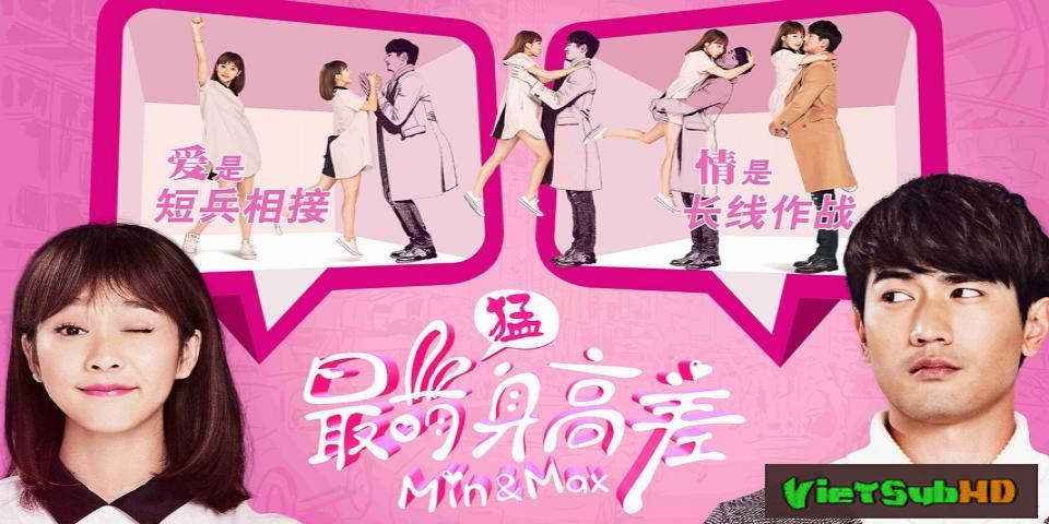 Phim Nấm lùn và Cao kều / Chuyện tình đôi đũa lệch VietSub HD | Min and Max / Love Because Of The Heights 2016