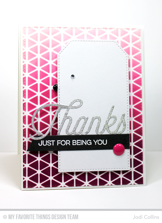 For Being You Card by Jodi Collins featuring the Kind Thanks stamp set, the Geometric Grid stencil, and the Twice the Thanks, Stitched Traditional Tag STAX, Blueprints 2, Blueprints 8, and Blueprints 13 Die-namics #mftstamps