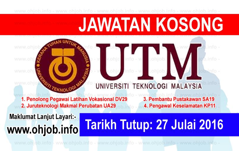 Jawatan Kerja Kosong Universiti Teknologi Malaysia (UTM) logo www.ohjob.info julai 2016