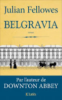 http://lachroniquedespassions.blogspot.fr/2016/08/belgravia-de-julian-fellowes.html