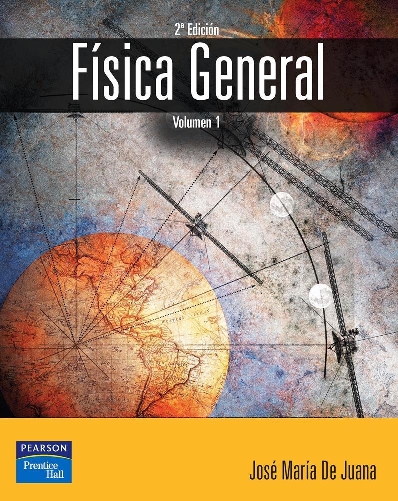 Física General: Volumen I, 2da Edición – José María De Juana