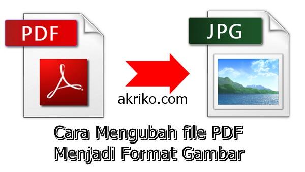 Cara Mengubah File PDF Menjadi File JPG (Gambar)
