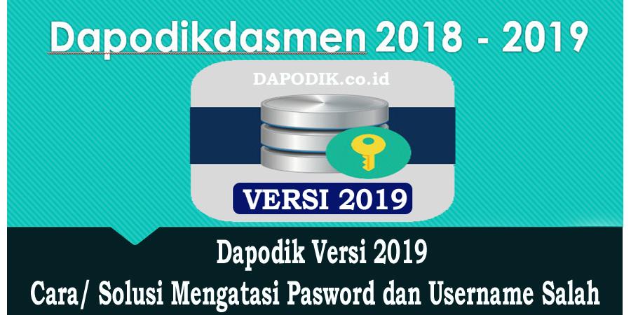 Dapodik Versi 2019, Cara/ Solusi Mengatasi Pasword dan Username Salah (http://dapo.dikdasmen.kemdikbud.go.id)