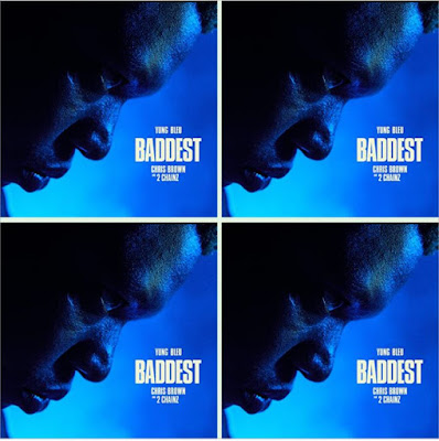 Yung Bleu, Chris Brown and 2 Chainz's Music: BADDEST (Single-Track) - Chorus: ..You the baddest one.. Gave you all my love.. - Streaming/MP3 Download
