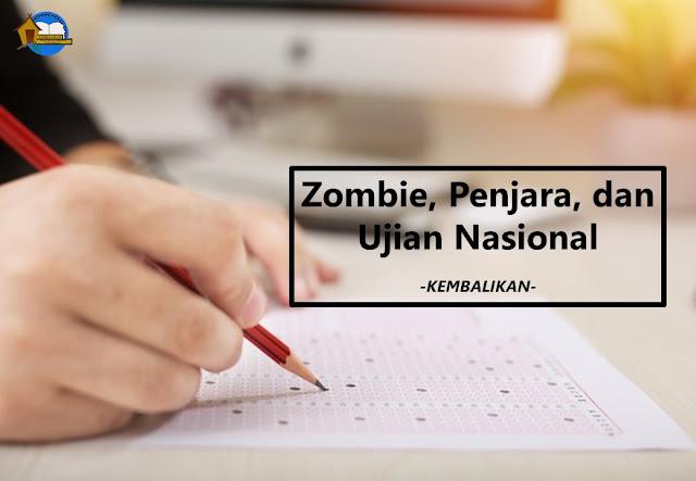 Zombie, Penjara dan Ujian Nasional
