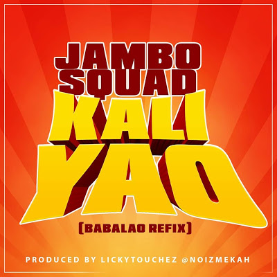 Download Audio | Jambo Squad - Kali Yao (BabaLao Refix)