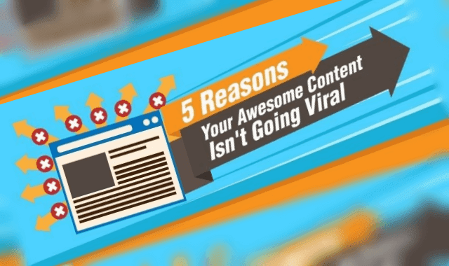 5 Reasons Your Awesome Content Isn't Going Viral