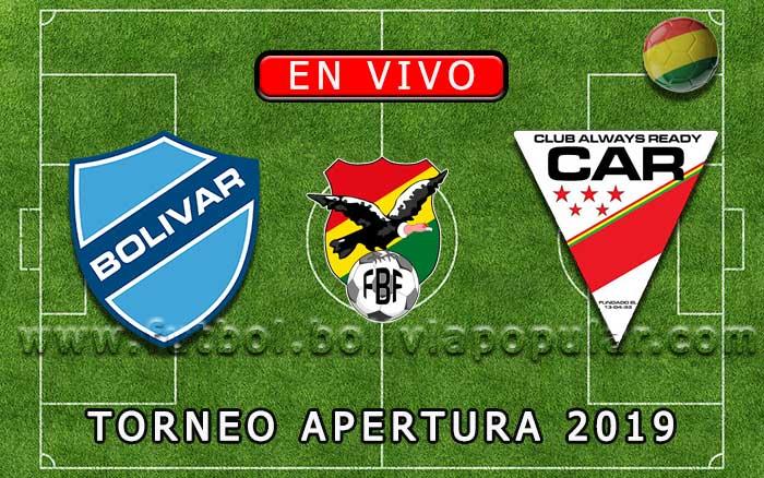 【En Vivo】Bolívar vs. Always Ready - Torneo Apertura 2019