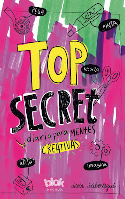LIBRO - Top Secret . Diario para mentes creativas Idoia Iribertegui (Ediciones B - 18 Mayo 2016) Comprar en Amazon España