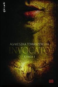 Invocato. Księga 1 - Agnieszka Tomaszewska