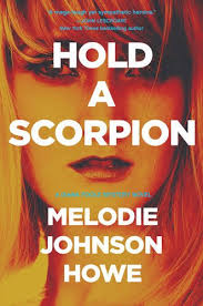 https://www.goodreads.com/book/show/25790949-hold-a-scorpion?from_search=true