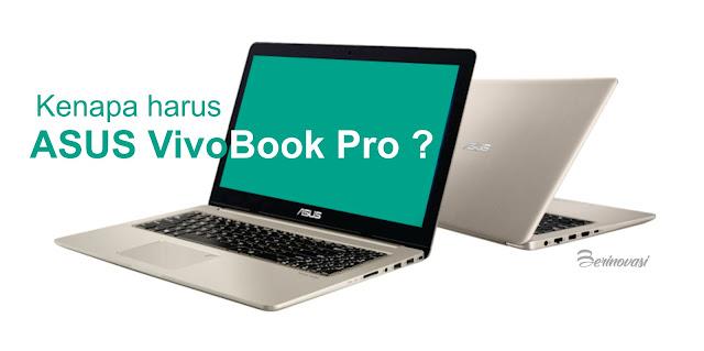 Dibuat Jatuh Hati oleh ASUS Vivobook Pro