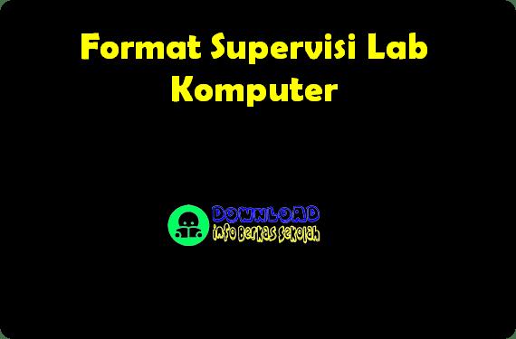 Format Supervisi Lab Komputer