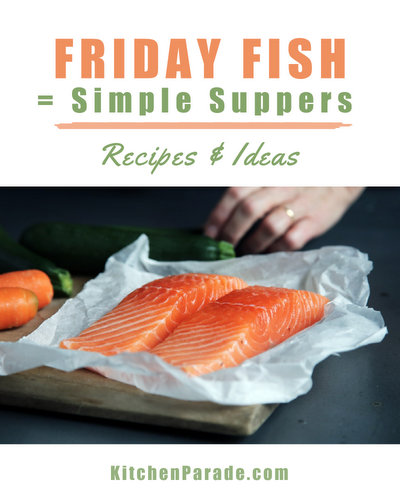 Friday Fish ♥ KitchenParade.com, a collection of simple fish recipes for easy dinners.