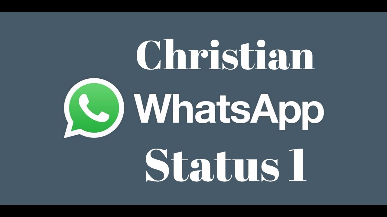Christian Whatsapp Status Videos For Your Smartphone