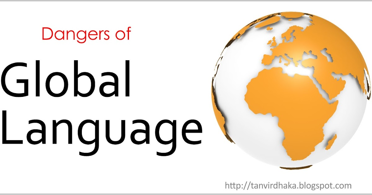 english as a global languege Global english, world english, and the rise of english as a lingua franca english is jokingly referred to as a language thief because of it has incorporated words from over 350 other languages into it the majority of these borrowed words are latin or from one of the romance languages.
