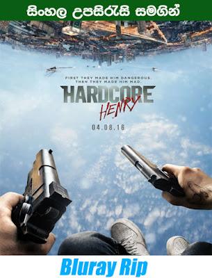 Hardcore Henry 2015 Full movie watch online with sinhala subtitle