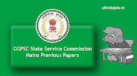 CGPSC State Service Commission Mains Previous Papers